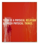 There is a physical relation between physical things